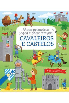 Cavaleiros E Castelos - Meus Primeiros Jogos - Rebecca Gilpin | Nisrs.org