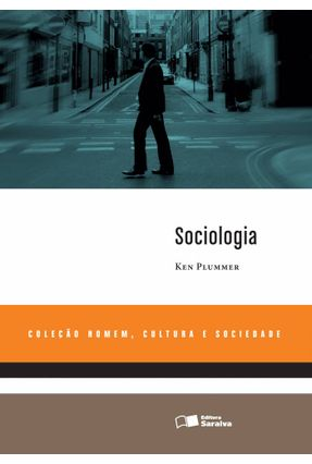 Sociologia - Col. Homem, Cultura e Sociedade - Plummer,Ken | Tagrny.org