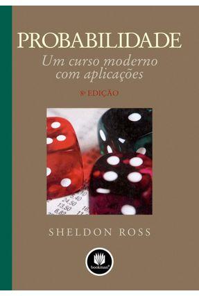 Probabilidade - Um Curso Moderno com Aplicações - 8ª Ed. 2010 - Ross, Sheldon   Hoshan.org