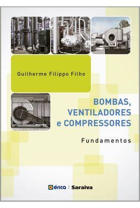 Bombas, Ventiladores e Compressores - Fundamentos - GUILHERME FILIPPO FILHO | Hoshan.org