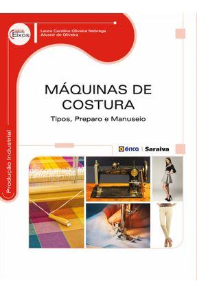 Máquinas de Costura - Tipos, Preparo e Manuseio - Nóbrega,Laura Carolina Oliveira Oliveira,Alvanir De | Hoshan.org