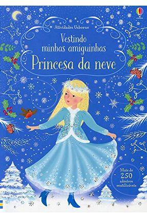 Princesa da Neve: Vestindo Minhas Amiguinhas - Editora Nobel pdf epub