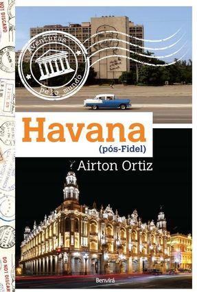 Havana (Pós-Fidel) - Ortiz,Airton pdf epub