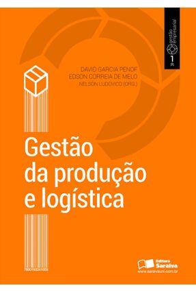 Gestão de Produção e Logística - Correia de Melo,Edson Penof,David Garcia | Nisrs.org