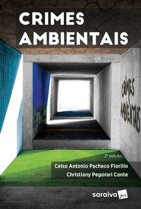 Crimes Ambientais - 2ª Ed. 2017 - Conte,Christiany Pegorari CELSO ANTONIO PACHECO FIORILLO | Hoshan.org