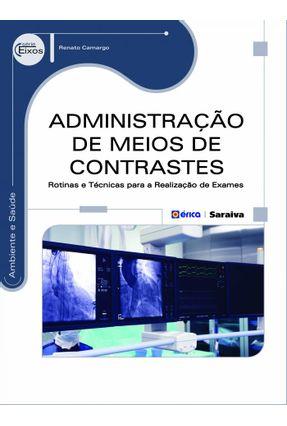 ADMINISTRAÇÃO DE MEIOS DE CONTRASTE - ROTINAS e TÉCNICAS PARA A REALIZAÇÃO DE EXAMES - Camargo ,Renato | Tagrny.org