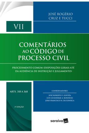 Comentários Ao Código De Processo Civil - Arts. 318 A 368 - Vol. VII - 3 ª Ed. 2018 - Cruz,José Rogério TUCCI | Nisrs.org