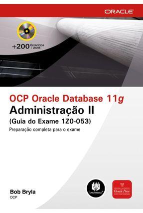 Ocp Oracle Database 11g - Administração II (guia Do Exame 1z-53) - Bryla,Bob | Hoshan.org