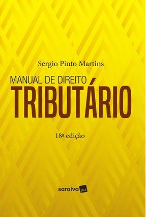 Manual De Direito Tributário - 18ª Ed. 2019 - Martins,Sergio Pinto | Hoshan.org