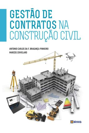 GESTÃO DE CONTRATOS NA CONSTRUÇÃO CIVIL - Pinheiro,Antonio Carlos da Fonseca Bragança MARCOS CRIVELARO   Nisrs.org