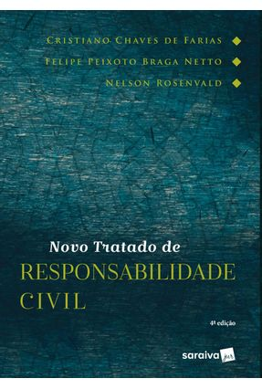 Novo Tratado De Responsabilidade Civil - 4ª Ed. 2019 - Nelson Rosenvald Farias,Cristiano Chaves de Felipe Braga Netto pdf epub