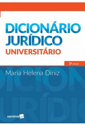 Dicionário Jurídico Universitário - 3ª Ed. 2017 - Diniz,Maria Helena | Hoshan.org