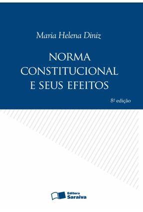 Norma Constitucional e seus Efeitos - 8ª Ed. 2009 - Diniz,Maria Helena pdf epub