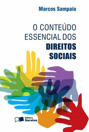O Conteúdo Essencial Dos Direitos Sociais - Sampaio,Marcos | Hoshan.org