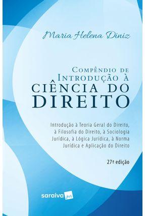 Compêndio De Introdução À Ciência do Direito - 27ª Ed. 2019 - Diniz,Maria Helena   Hoshan.org