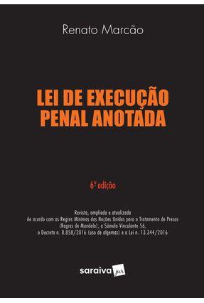 Lei de Execução Penal Anotada - 6ª Ed. 2017 - Marcão,Renato Flávio   Hoshan.org