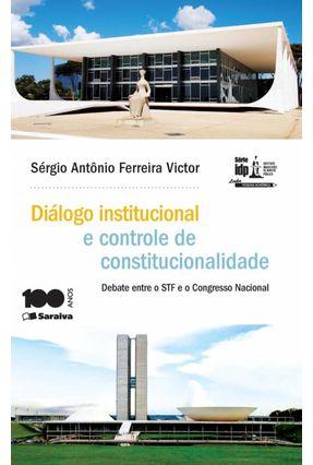 Diálogo Institucional e Controle de Constitucionalidade - Série Idp - Victor,Sérgio Antônio Ferreira | Tagrny.org
