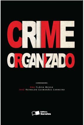 Crime Organizado - Carneiro,José Reinaldo Guimarães Messa,Ana Flávia   Nisrs.org