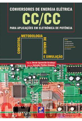 Conversores de Energia Elétrica Cc/cc Para Aplicações Em Eletrônica de Potência - Gimenez,Salvador Pinillos Aparecido Arrabaça,Devair | Hoshan.org