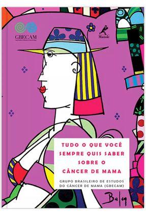 Tudo o Que Você Quis Saber Sobre o Câncer de Mama - Murad,André pdf epub