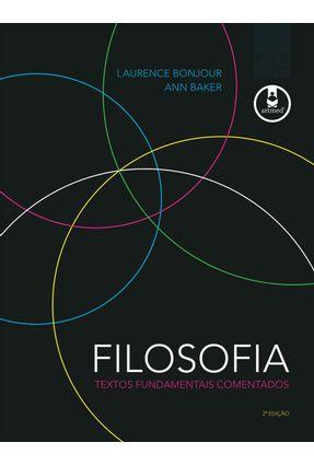 Filosofia - Textos Fundamentais Comentados - 2ª Ed. 2010 - Baker, Ann Bonjour,Laurence | Hoshan.org