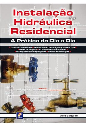 Instalação Hidráulica Residencial - A Prática do Dia A Dia - Salgado,Julio | Hoshan.org