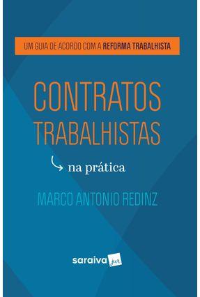 Contratos Trabalhistas Na Prática - MARCO ANTONIO REDINZ   Hoshan.org