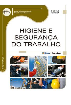 Higiene e Segurança do Trabalho - 2ª Ed. 2018 - Barbosa,Rildo Pereira Barsano,Paulo Roberto pdf epub