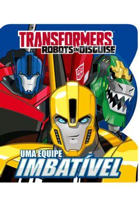 Transformers - Uma Equipe Imbatível - Editora Ciranda Cultural | Nisrs.org
