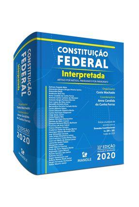 CONSTITUIÇÃO FEDERAL INTERPRETADA - ARTIGO POR ARTIGO, PARÁGRAFO POR PARÁGRAFO
