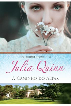 A Caminho do Altar - Os Bridgertons - Vol. 8 - Quinn,Julia | Hoshan.org