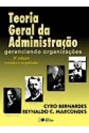 Teoria Geral da Administração - Gerenciando Organizações - 3ª Ed. 2004 - Bernardes,Cyro Marcondes,Reynaldo Cavalheiro   Tagrny.org