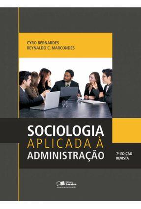 Sociologia Aplicada À Administração - 7ª Ed. 2009 - Bernardes,Cyro Marcondes,Reynaldo Cavalheiro | Hoshan.org
