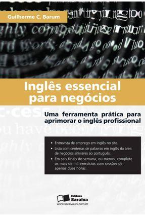 Inglês Essencial Para Negócios - Uma Ferramenta Prática Para Aprimorar o Inglês Profissional - Barum,Guilherme C.   Nisrs.org