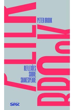 Reflexões Sobre Skakespeare - Brook,Peter pdf epub