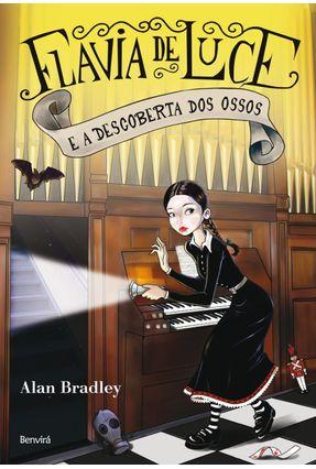 Flavia de Luce e A Descoberta Dos Ossos - Bradley,Alan | Hoshan.org