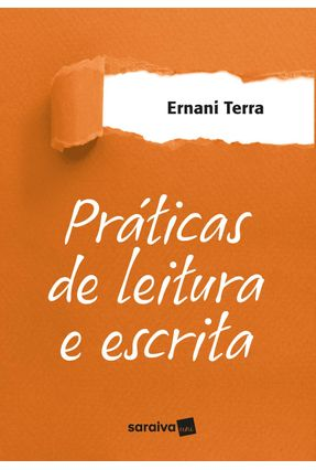 Práticas De Leitura E Escrita - Terra,Ernani | Hoshan.org