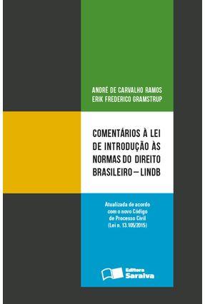 Comentários À Lei de Introdução Ás Normas de Direito Brasileiro - Lindb - Ramos,Andre de Carvalho Gramstrup,Erik Frederico pdf epub