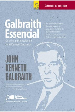 Galbraith Essencial - Col. Clássicos da Economia - Galbraith.,John Kenneth | Tagrny.org