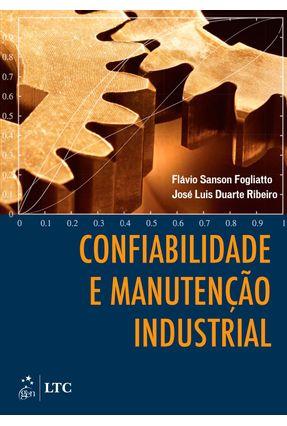 Confiabilidade e Manutenção Industrial - Ribeiro,Jose Fogliato,Flavio   Hoshan.org