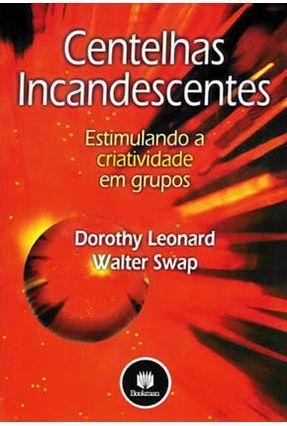 Centelhas Incandescentes - Estimulando a Atividade em Grupos - Swap,Walter Leonard,Dorothy | Hoshan.org