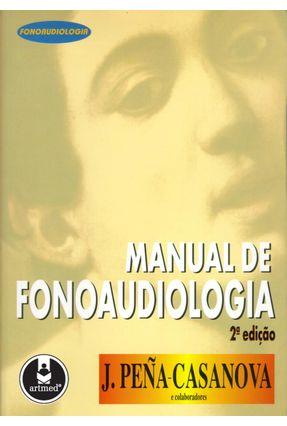 Manual de Fonoaudiologia - 2ª Ed. - Casanova,Jordi Pena | Hoshan.org