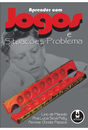 Aprender com Jogos e Situacoes Problema - Macedo,Lino de | Hoshan.org