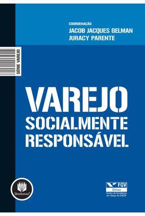 Varejo Socialmente Responsável - Parente, Juracy Gelman,Jacob Jacques | Hoshan.org