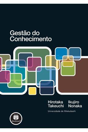 Gestão do Conhecimento - Takeuchi,Hirotaka Nonaka,Ikujiro | Hoshan.org