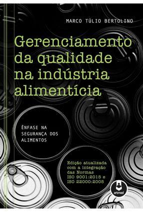 Gerenciamento da Qualidade na Indústria Alimentícia - Bertolino,Marco Túlio | Nisrs.org