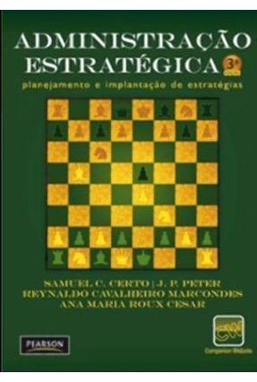 Administração Estratégica - Planejamento e Implantação de Estratégias - 3ª Ed. 2010 - Certo,Samuel C. | Hoshan.org