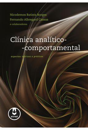 Clínica Analítico-comportamental - Batista Borges,Nicodemos Albregard Cassas,Fernando   Hoshan.org