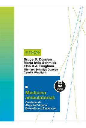 Medicina Ambulatorial - Condutas de Atenção Primária Baseadas Em Evidências - 4ª Ed. 2013 - Duncan,Bruce B. Outros pdf epub