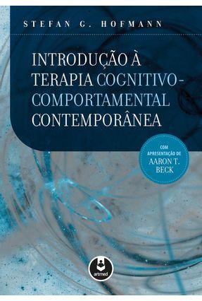 Introdução À Terapia Cognitivo-Comportamental Contemporânea - Hofmann,Stefan G. | Nisrs.org